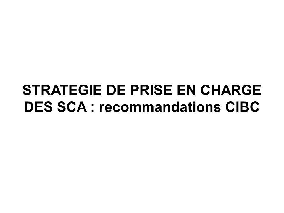 STRATEGIE DE PRISE EN CHARGE DES SCA : recommandations CIBC