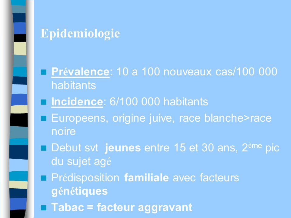 Epidemiologie Prévalence: 10 a 100 nouveaux cas/100 000 habitants