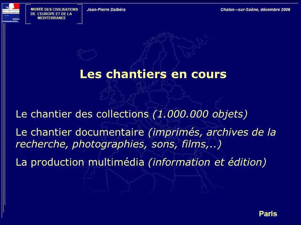 Les chantiers en cours Le chantier des collections (1.000.000 objets)