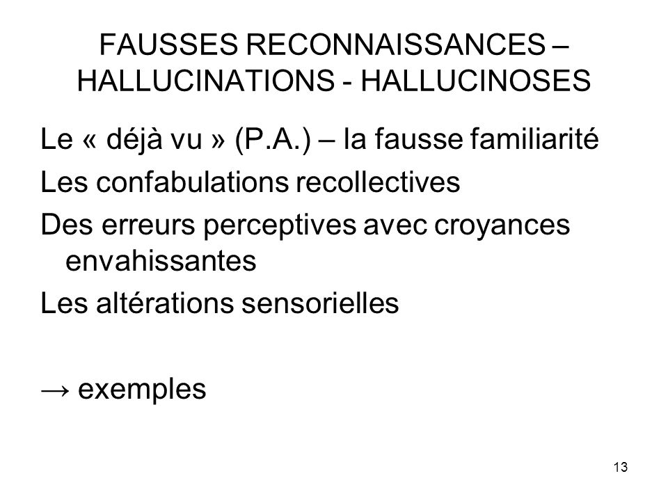 FAUSSES RECONNAISSANCES – HALLUCINATIONS - HALLUCINOSES