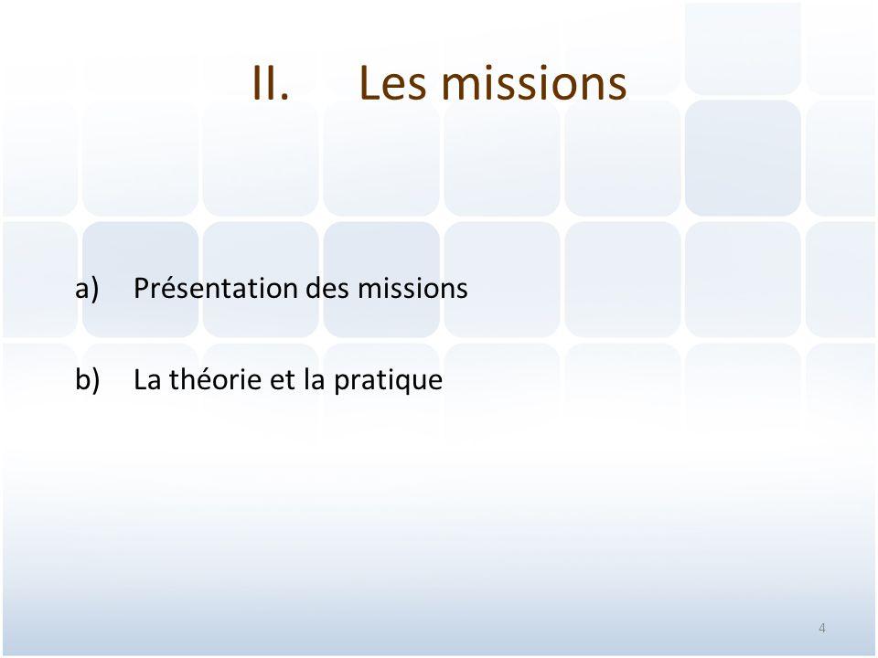 Les missions Présentation des missions La théorie et la pratique