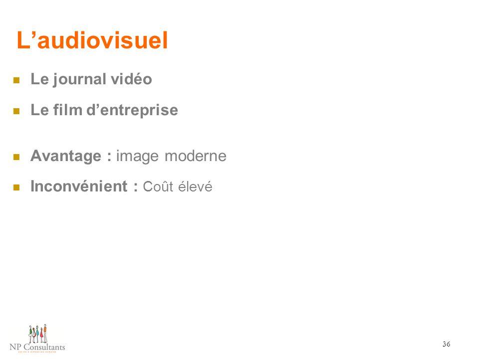 L'audiovisuel Le journal vidéo Le film d'entreprise