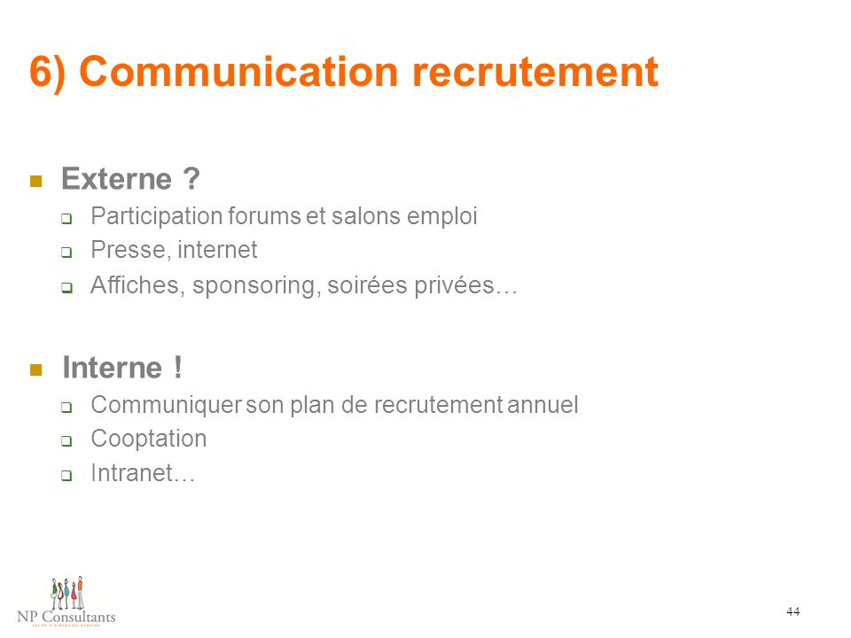 6) Communication recrutement