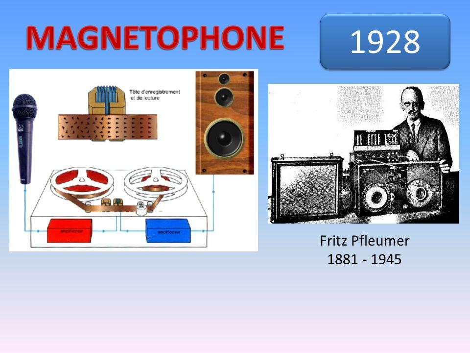 MAGNETOPHONE 1928 Fritz Pfleumer 1881 - 1945