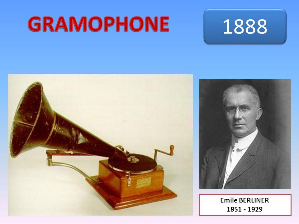 GRAMOPHONE 1888 Emile BERLINER 1851 - 1929
