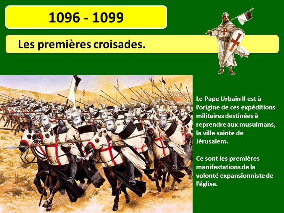 1096 - 1099 Les premières croisades.