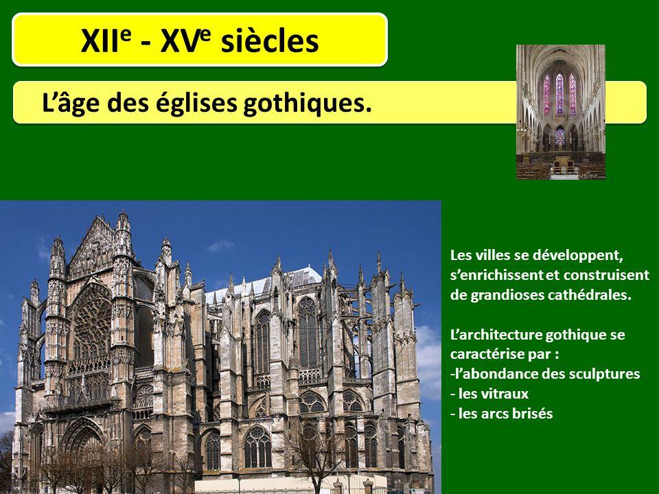 XIIe - XVe siècles L'âge des églises gothiques.