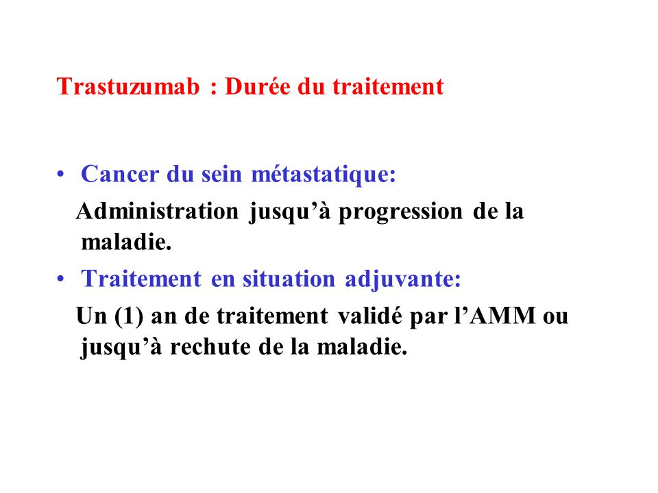 Trastuzumab : Durée du traitement