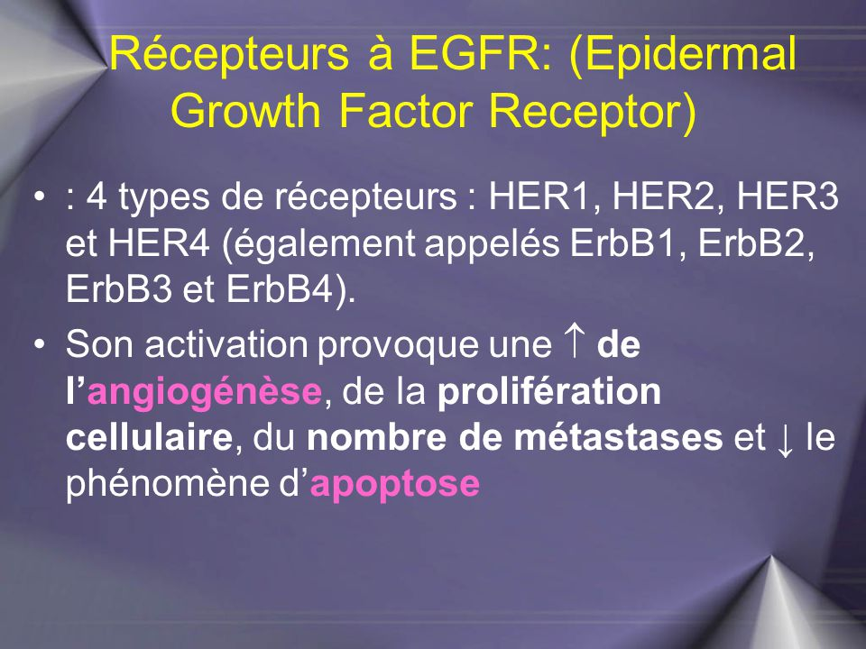 Récepteurs à EGFR: (Epidermal Growth Factor Receptor)