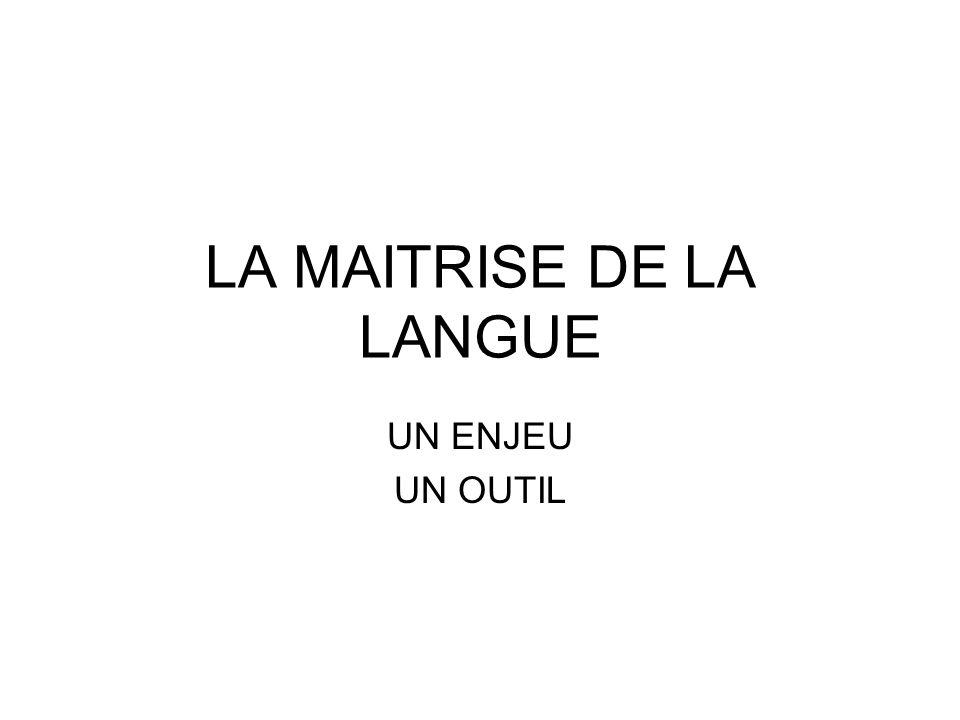 LA MAITRISE DE LA LANGUE