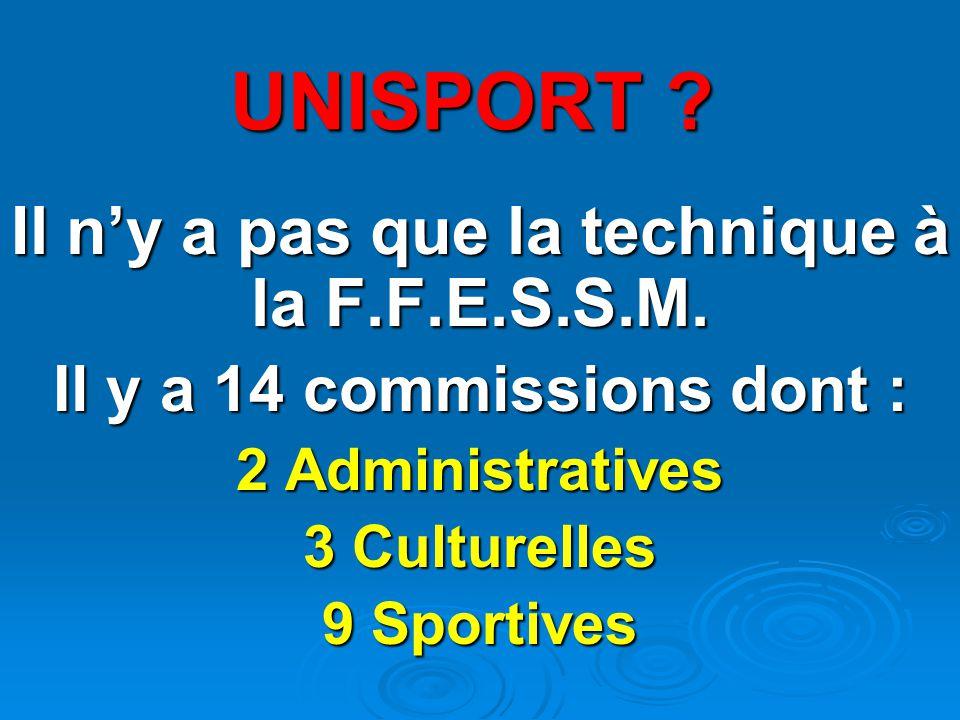 UNISPORT Il n'y a pas que la technique à la F.F.E.S.S.M.