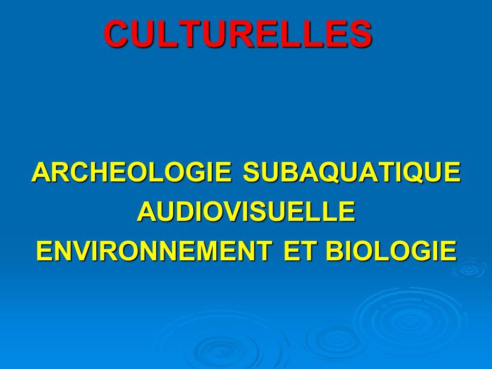 ARCHEOLOGIE SUBAQUATIQUE AUDIOVISUELLE ENVIRONNEMENT ET BIOLOGIE