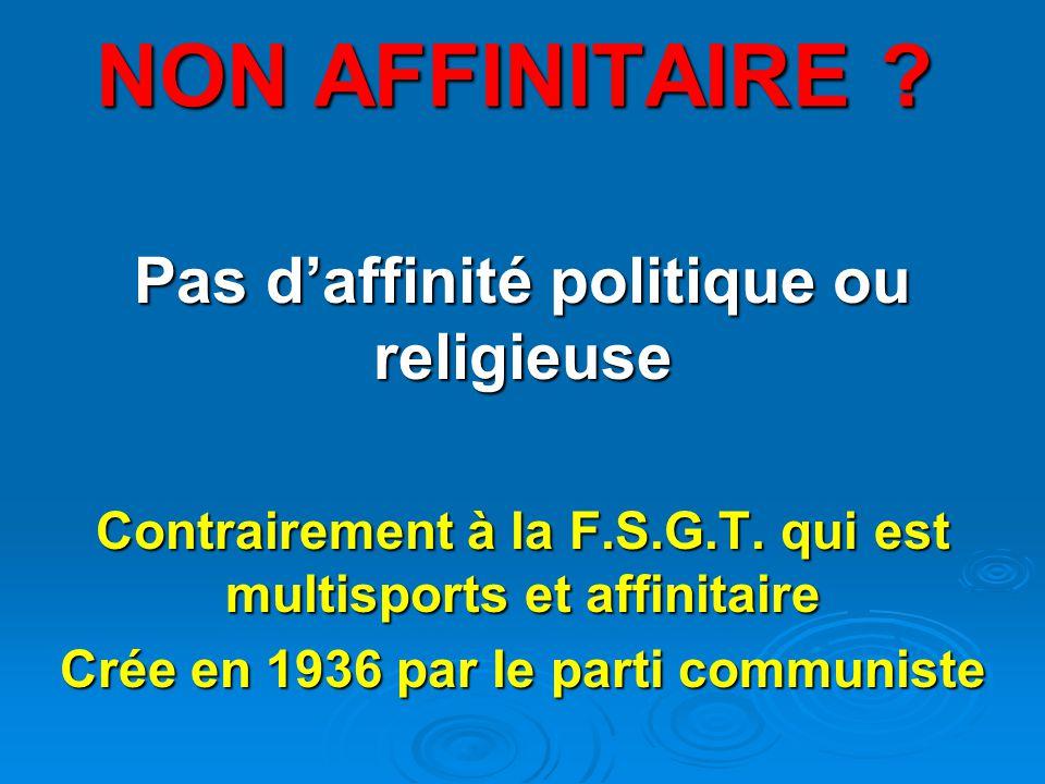 NON AFFINITAIRE Pas d'affinité politique ou religieuse