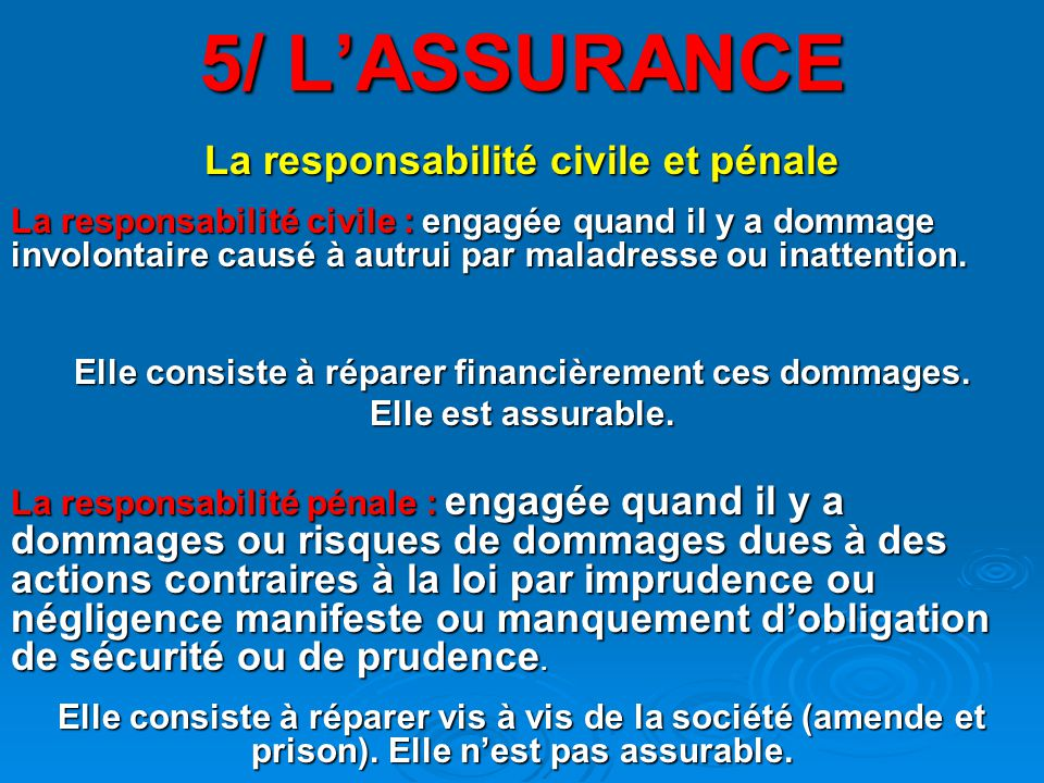 5/ L'ASSURANCE La responsabilité civile et pénale