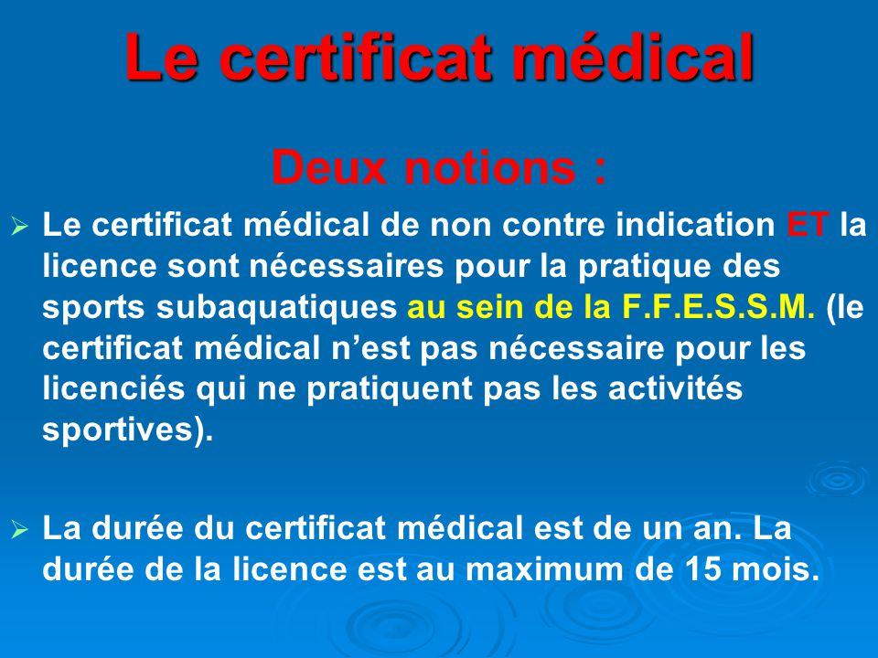 Le certificat médical Deux notions :