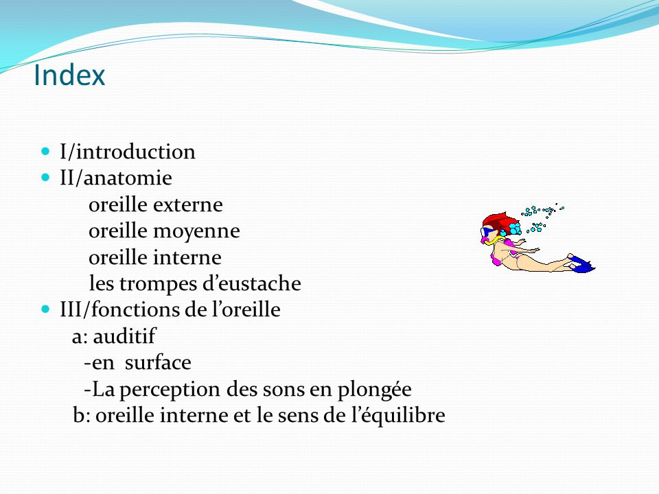 Index I/introduction II/anatomie oreille externe oreille moyenne