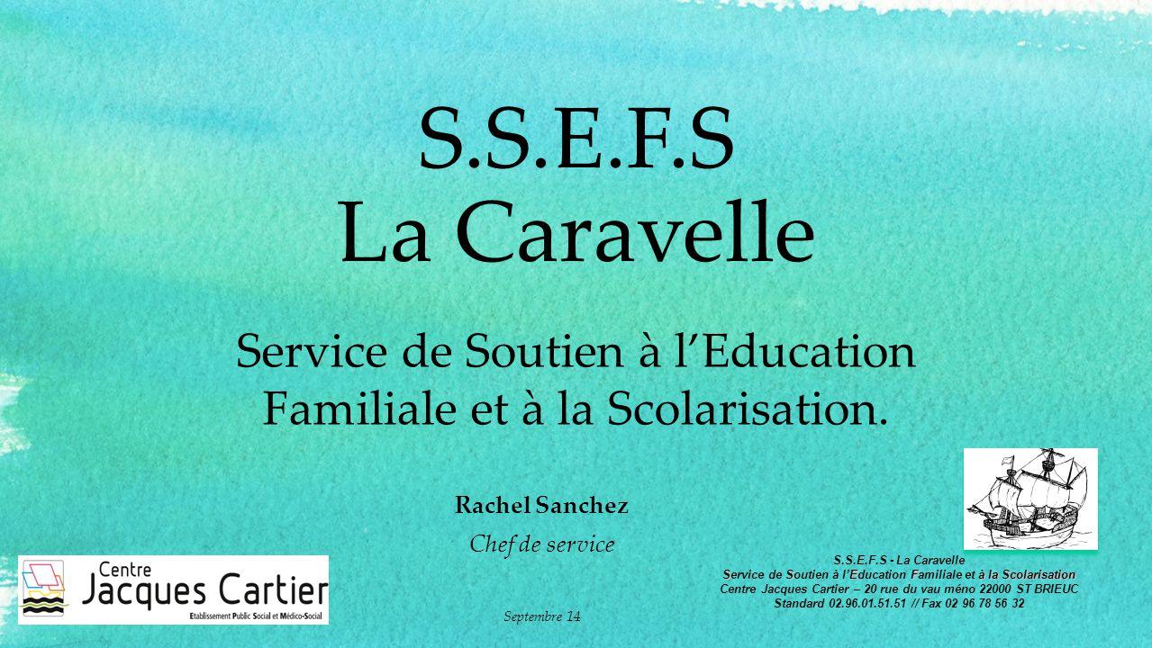 S.S.E.F.S La Caravelle Service de Soutien à l'Education Familiale et à la Scolarisation. Rachel Sanchez.