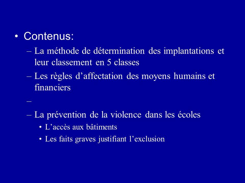 Contenus: La méthode de détermination des implantations et leur classement en 5 classes. Les règles d'affectation des moyens humains et financiers.