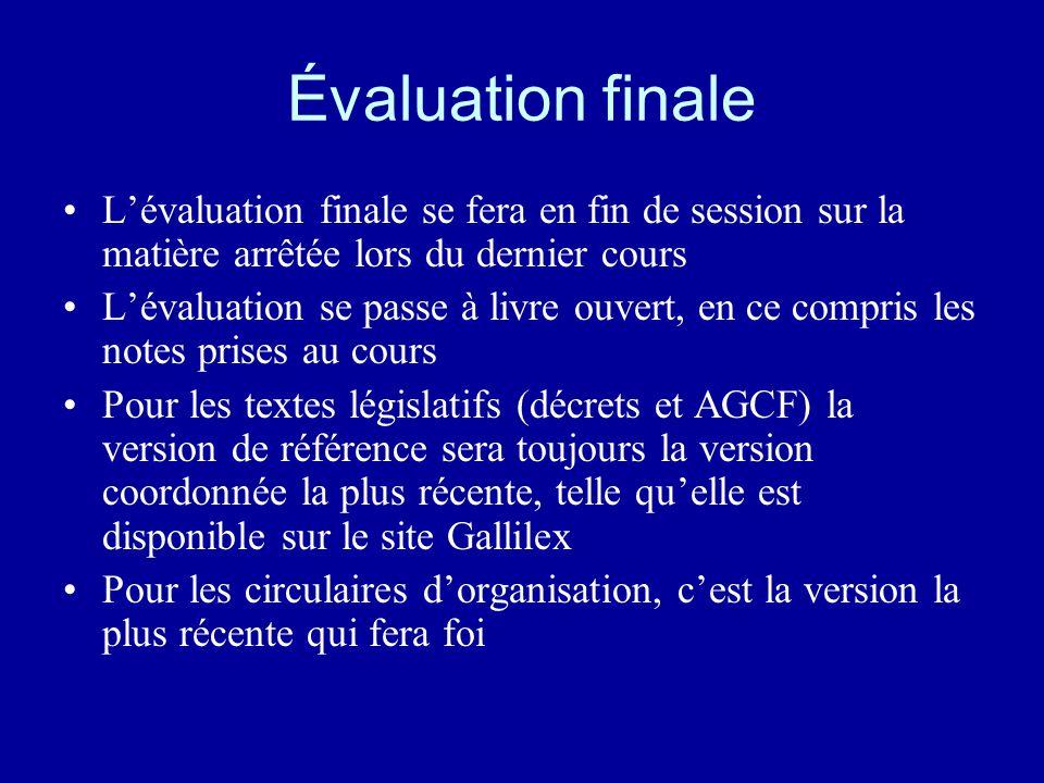 Évaluation finale L'évaluation finale se fera en fin de session sur la matière arrêtée lors du dernier cours.