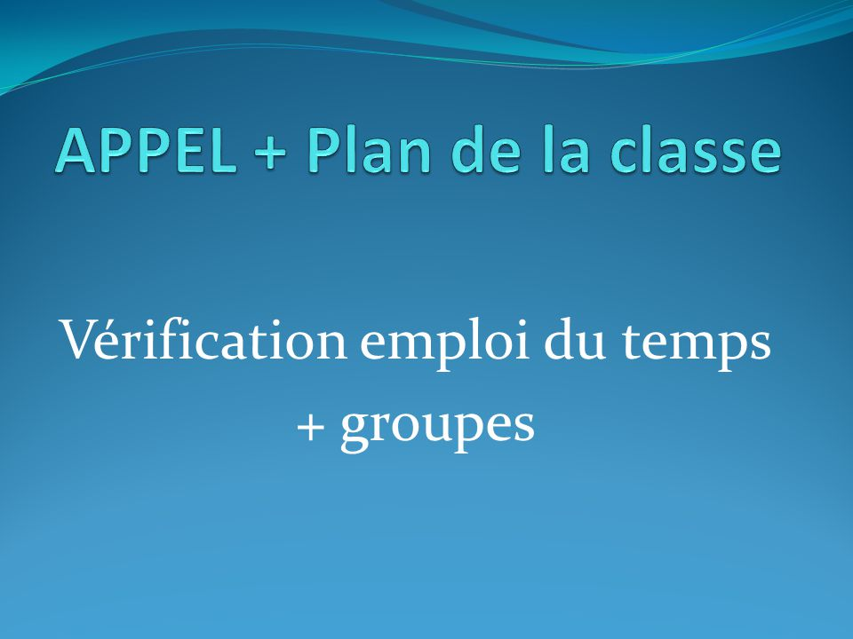 APPEL + Plan de la classe