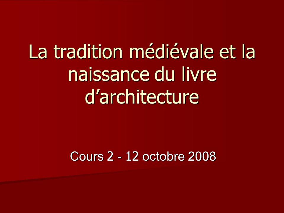 La tradition médiévale et la naissance du livre d'architecture
