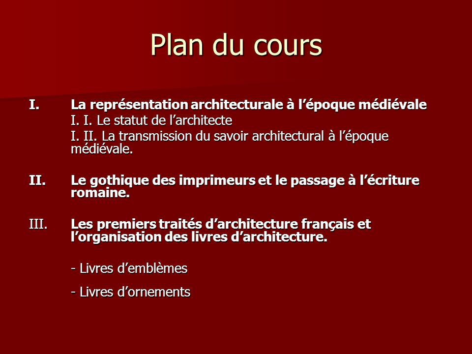 Plan du cours I. La représentation architecturale à l'époque médiévale