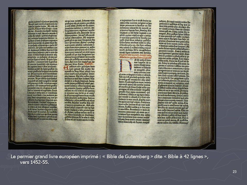 Le permier grand livre européen imprimé : « Bible de Gutemberg » dite « Bible à 42 lignes », vers 1452-55.