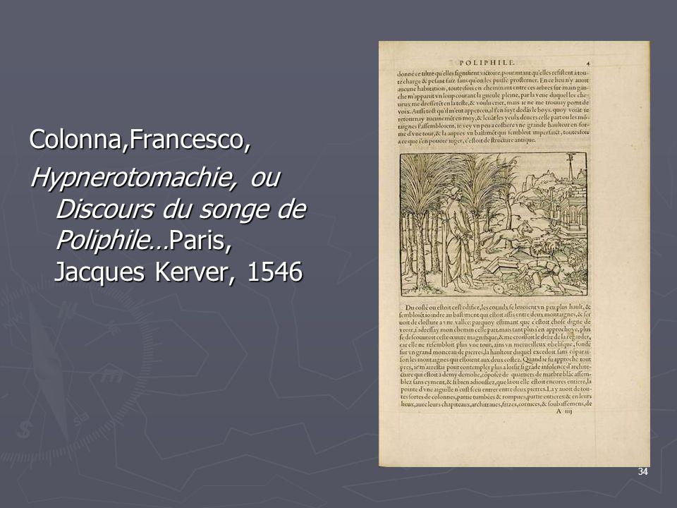 Colonna,Francesco, Hypnerotomachie, ou Discours du songe de Poliphile…Paris, Jacques Kerver, 1546