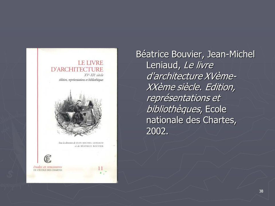 Béatrice Bouvier, Jean-Michel Leniaud, Le livre d architecture XVème-XXème siècle.