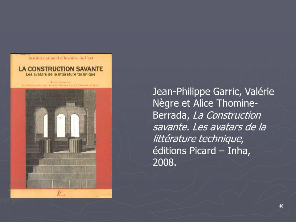 Jean-Philippe Garric, Valérie Nègre et Alice Thomine-Berrada, La Construction savante.