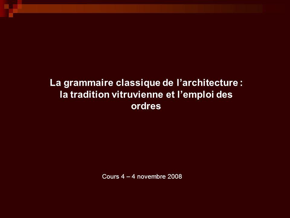 La grammaire classique de l'architecture : la tradition vitruvienne et l'emploi des ordres