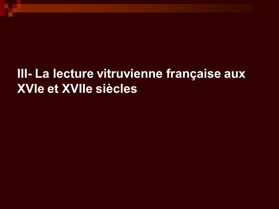 III- La lecture vitruvienne française aux XVIe et XVIIe siècles