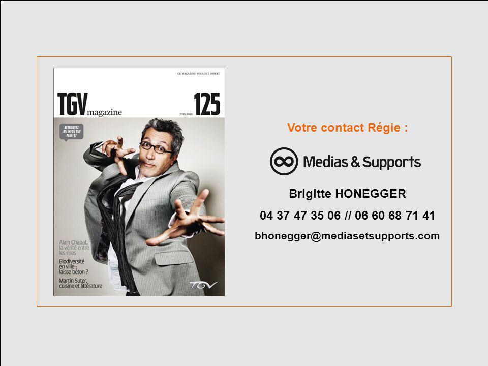 Votre contact Régie : Brigitte HONEGGER
