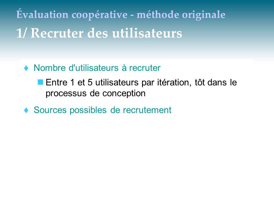 Évaluation coopérative - méthode originale 1/ Recruter des utilisateurs
