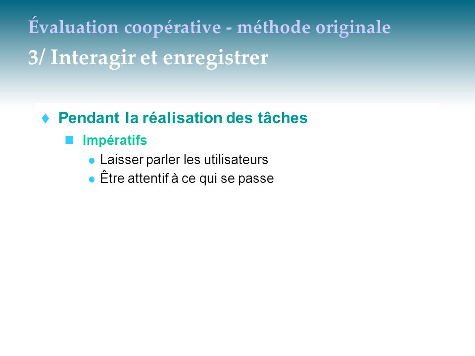 Évaluation coopérative - méthode originale 3/ Interagir et enregistrer