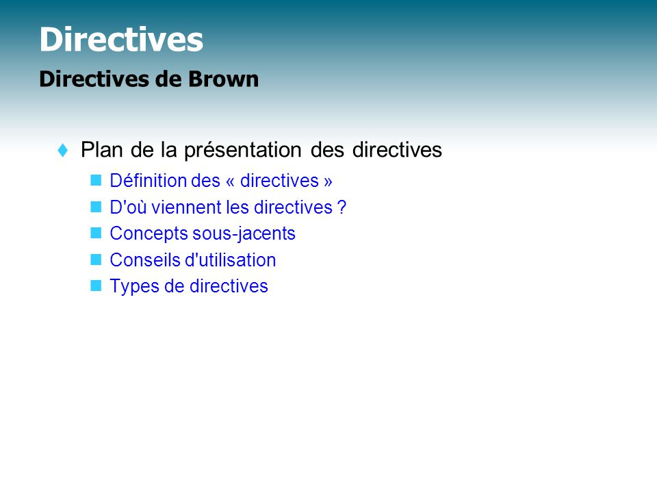 Directives Directives de Brown