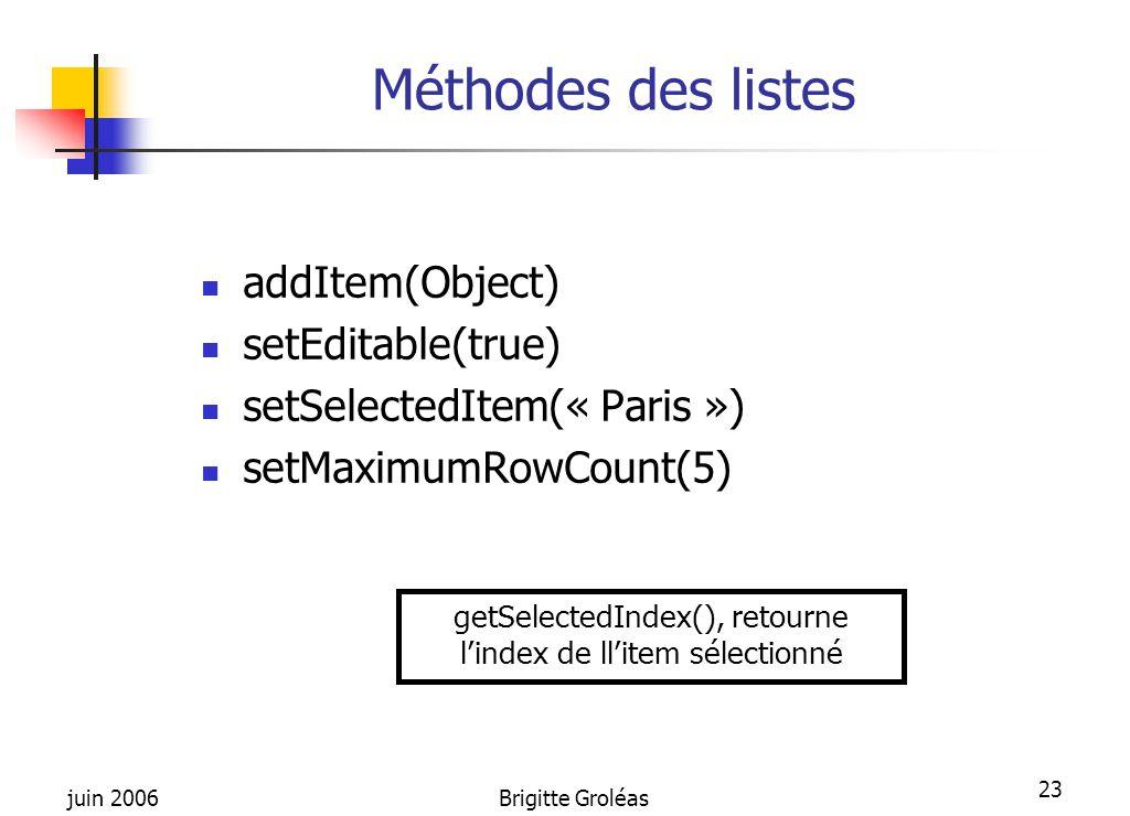 getSelectedIndex(), retourne l'index de ll'item sélectionné