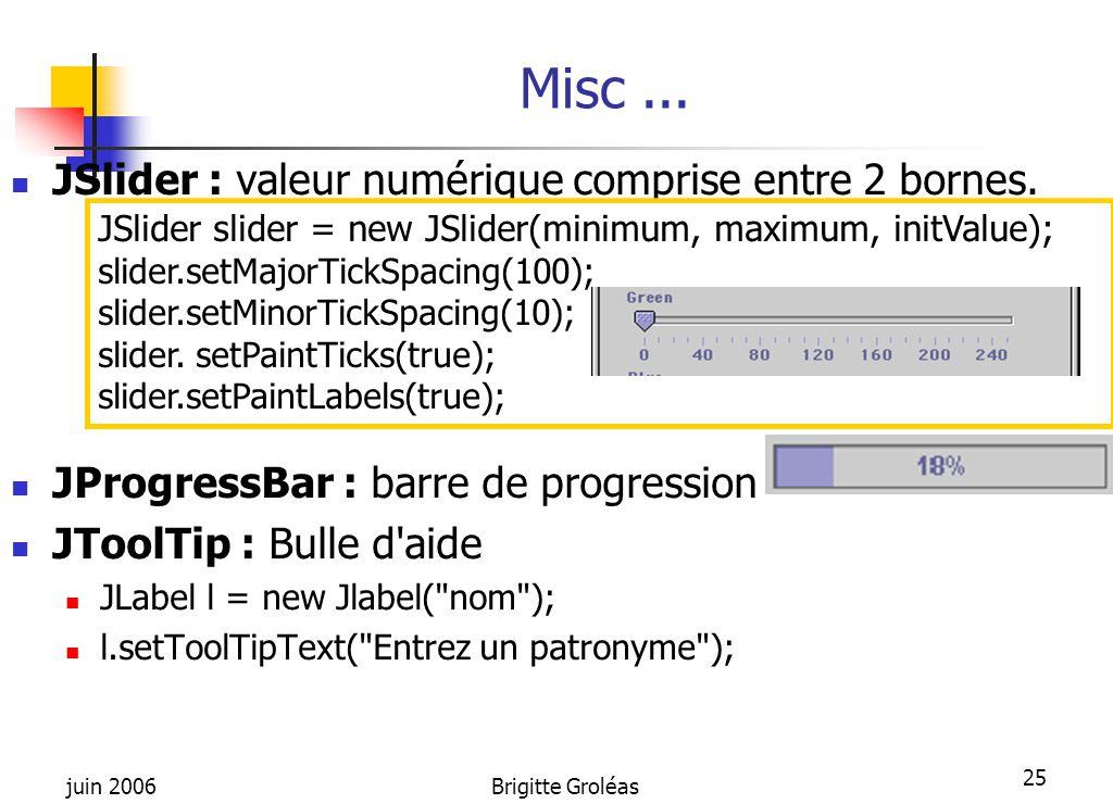Misc ... JSlider : valeur numérique comprise entre 2 bornes.