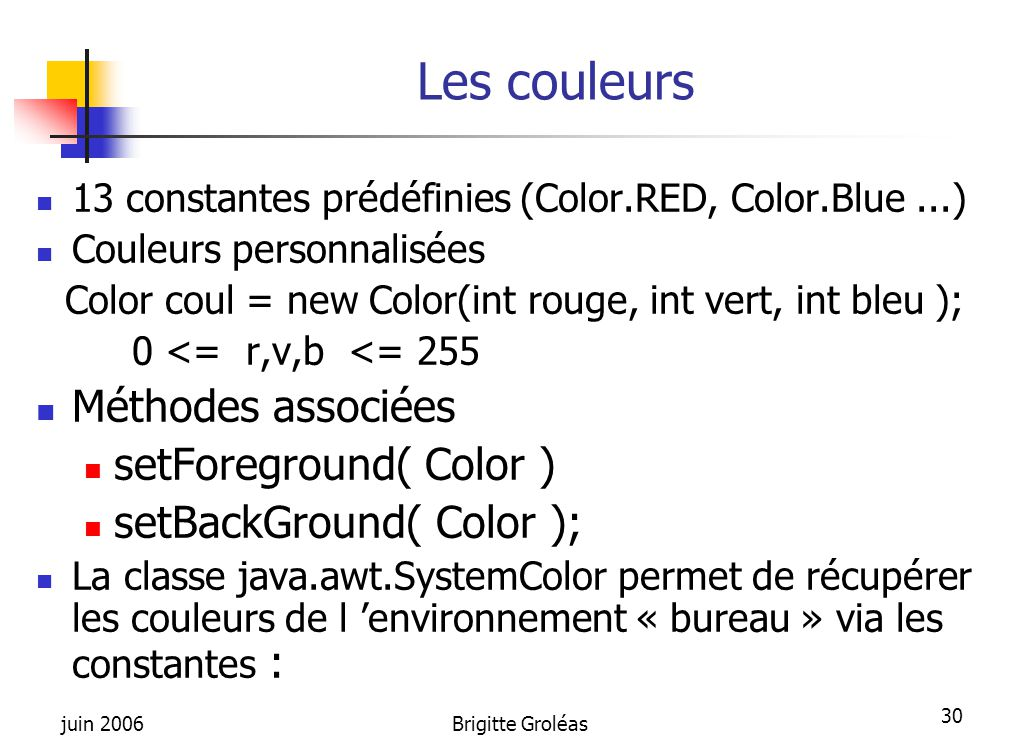 Color coul = new Color(int rouge, int vert, int bleu );