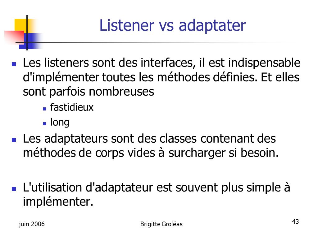 Listener vs adaptater