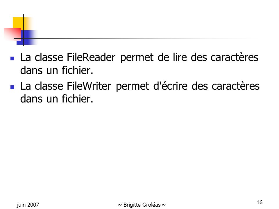 La classe FileReader permet de lire des caractères dans un fichier.