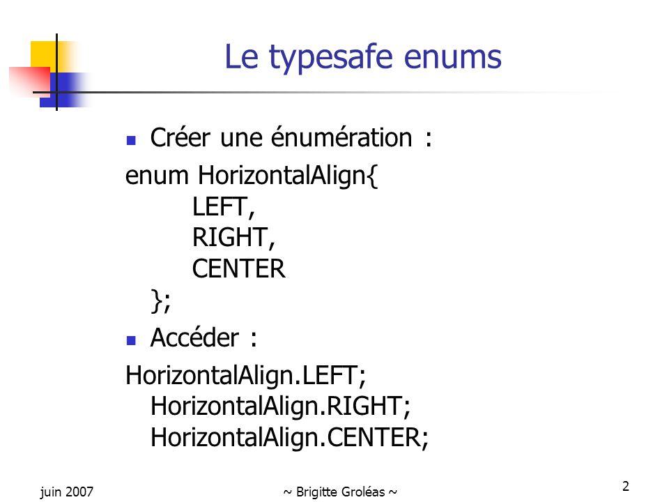Le typesafe enums Créer une énumération :