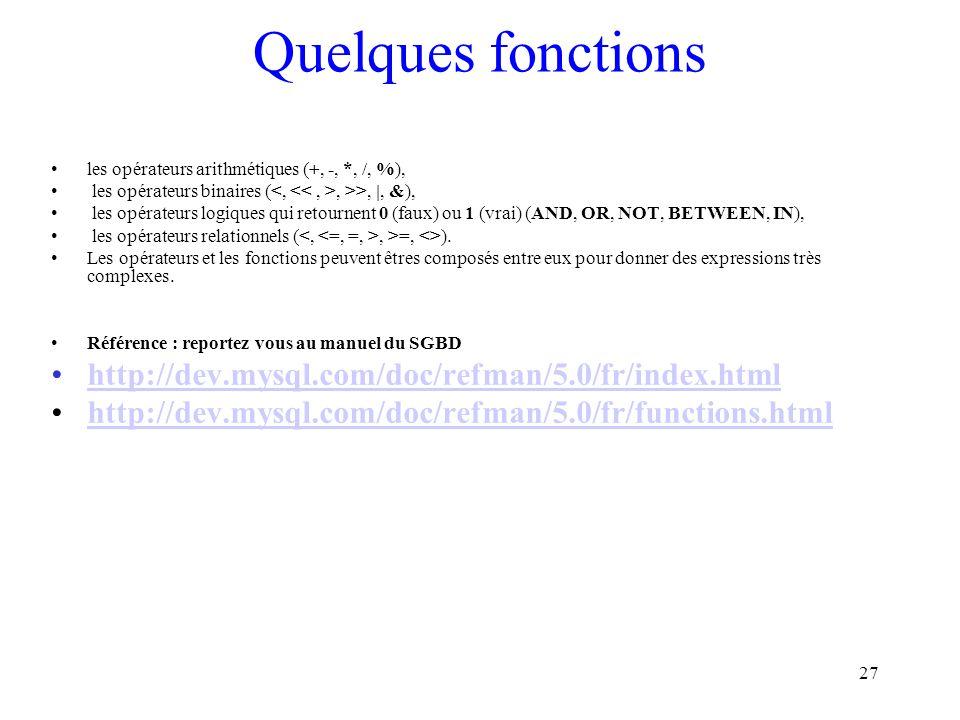Quelques fonctions http://dev.mysql.com/doc/refman/5.0/fr/index.html