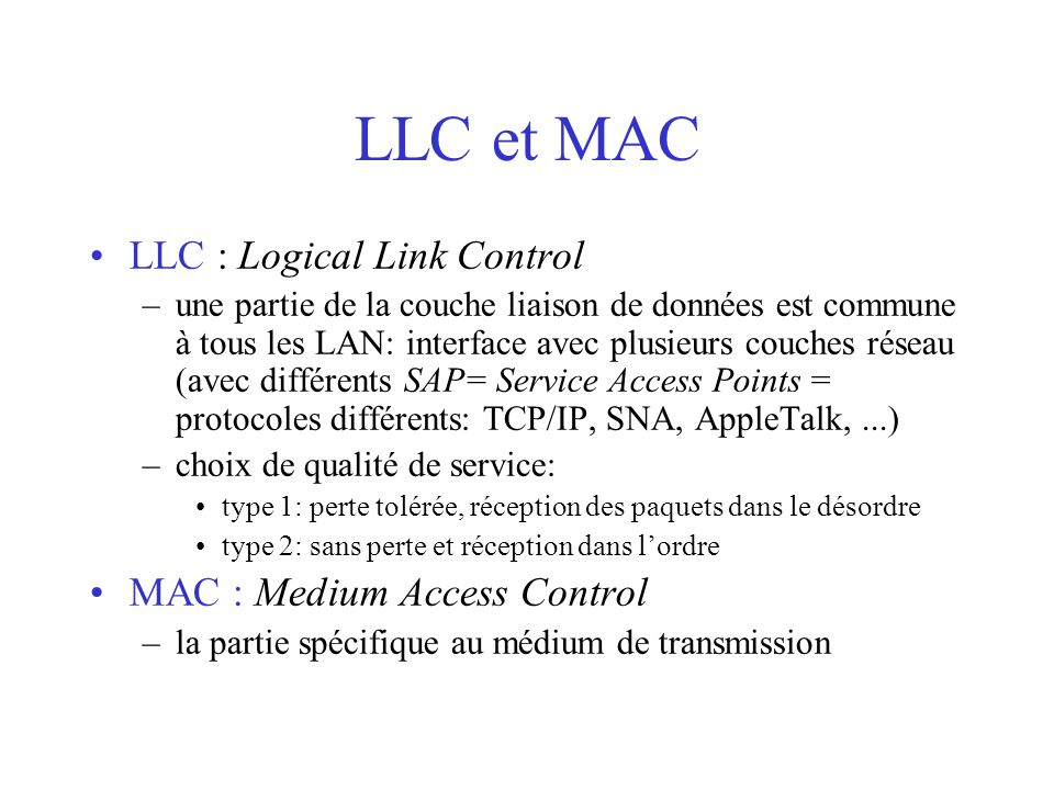 LLC et MAC LLC : Logical Link Control MAC : Medium Access Control