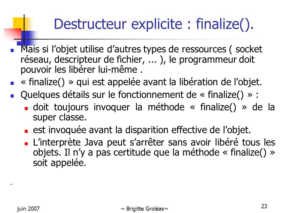 Destructeur explicite : finalize().