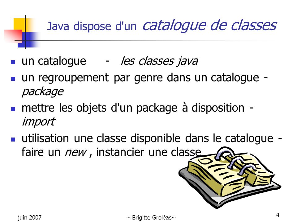 Java dispose d un catalogue de classes