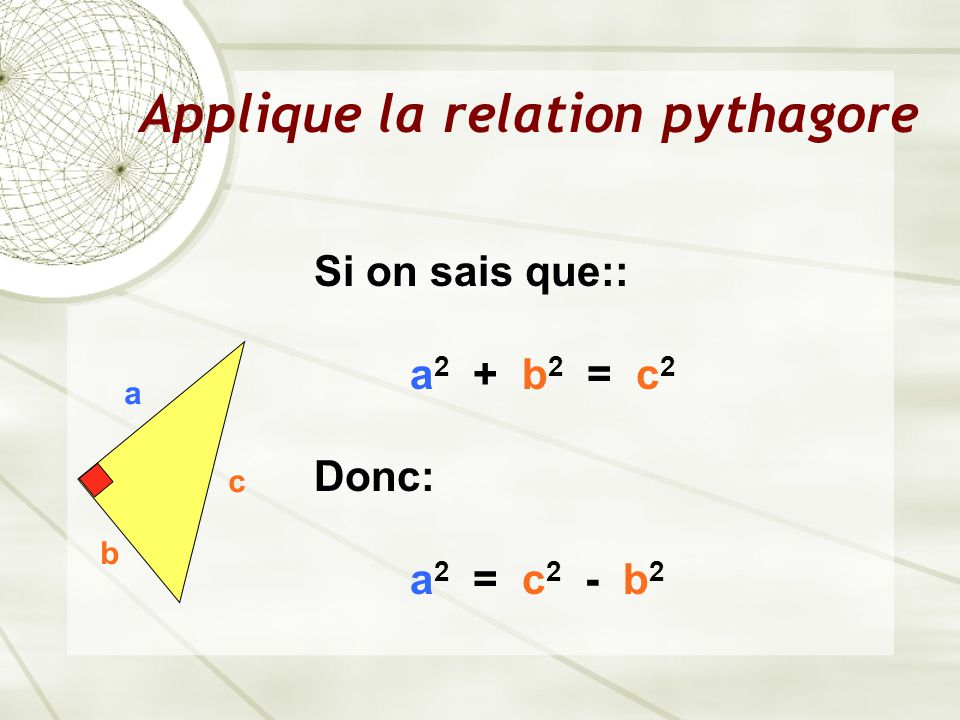 Applique la relation pythagore