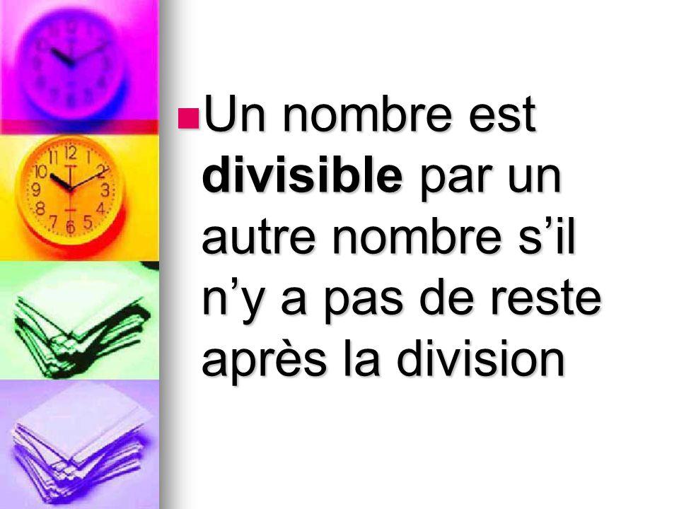 Un nombre est divisible par un autre nombre s'il n'y a pas de reste après la division