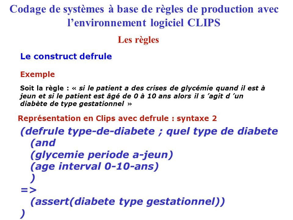 Représentation en Clips avec defrule : syntaxe 2