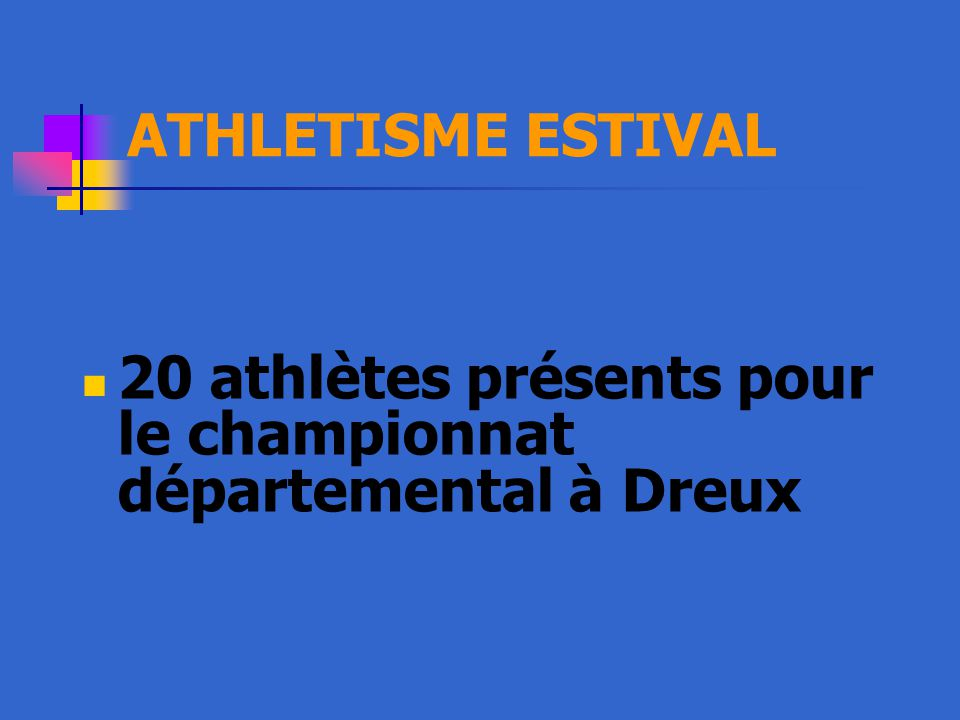 ATHLETISME ESTIVAL 20 athlètes présents pour le championnat départemental à Dreux